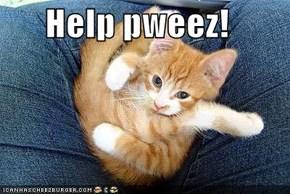 Help pweez!
