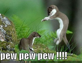pew pew pew !!!!