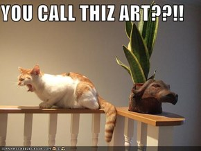 YOU CALL THIZ ART??!!