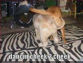 dancin cheek 2 cheek