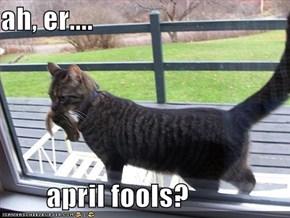 ah, er....          april fools?