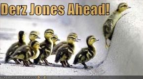 Derz Jones Ahead!