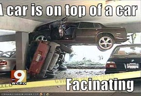 A car is on top of a car  Facinating