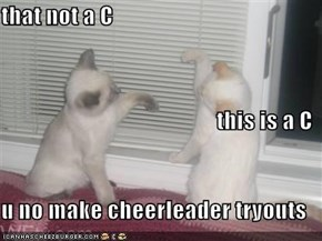 that not a C this is a C u no make cheerleader tryouts