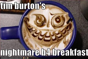 tim burton's  nightmare b4 breakfast