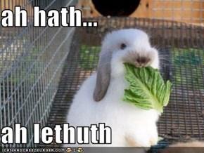 ah hath...  ah lethuth