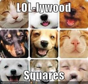LOL-lywood    Squares