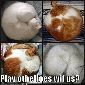 Play othelloes wif us?
