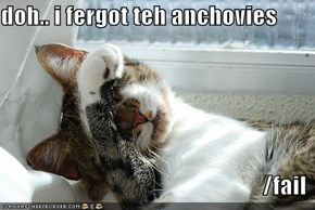 doh.. i fergot teh anchovies  /fail