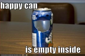happy can  is empty inside