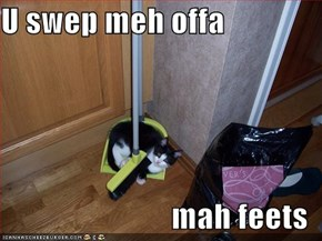 U swep meh offa  mah feets