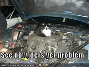 See now, ders yer problem