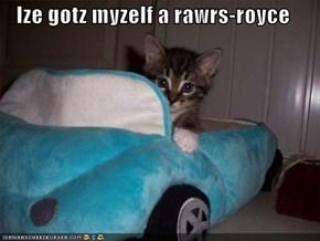 Ize gotz myzelf a rawrs-royce
