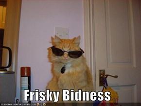 Frisky Bidness