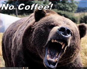 No Coffee!