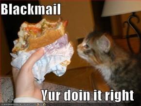Blackmail  Yur doin it right