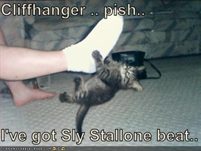 Cliffhanger .. pish..  I've got Sly Stallone beat..