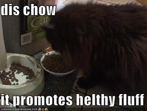 dis chow  it promotes helthy fluff