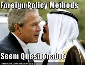 Foreign Policy Methods  Seem Questionable