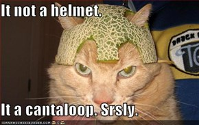 It not a helmet.  It a cantaloop. Srsly.