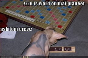 zrxu is word on mai planeet ask tom crewz