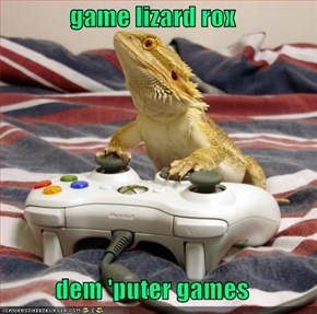 game lizard rox  dem 'puter games
