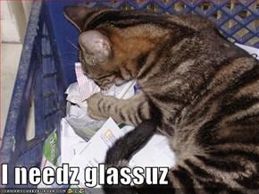I needz glassuz