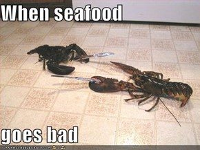 When seafood  goes bad