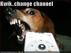 Kwik..change channel