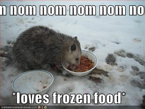 nom nom nom nom nom nom  *loves frozen food*