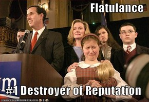 Flatulance  #1 Destroyer of Reputation
