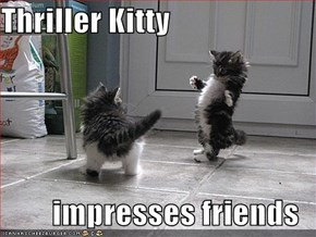 Thriller Kitty  impresses friends