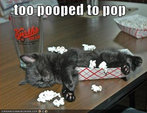 too pooped to pop