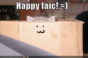 Happy faic! =)