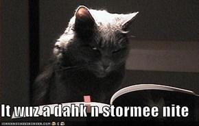 It wuz a dahk n stormee nite