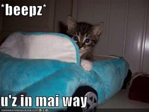 *beepz*  u'z in mai way