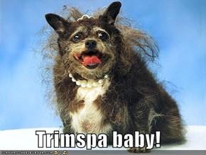 Trimspa baby!