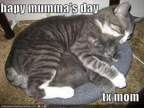hapy mumma's day  tx mom