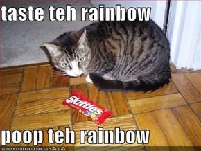 taste teh rainbow  poop teh rainbow