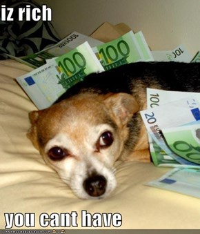 iz rich   you cant have