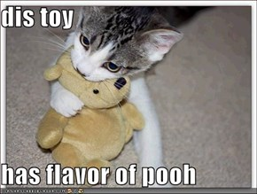 dis toy  has flavor of pooh