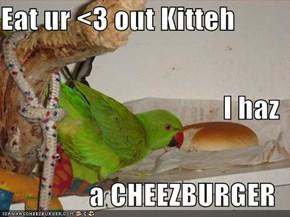 Eat ur <3 out Kitteh I haz a CHEEZBURGER