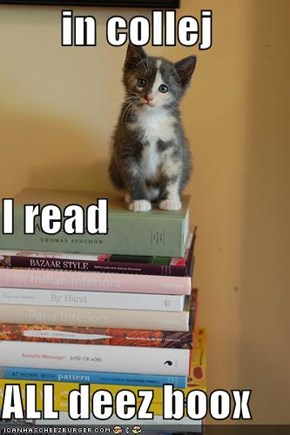in collej I read ALL deez boox