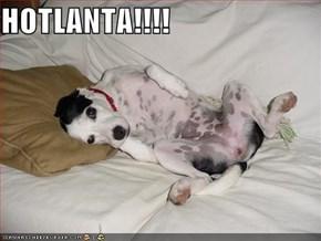HOTLANTA!!!!
