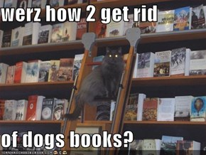 werz how 2 get rid  of dogs books?