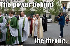 The power behind  the throne.