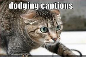 dodging captions