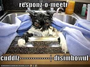 responz-o-meetr  cuddlz--------------|-disimbowul