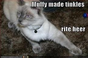 Muffy made tinkles rite heer