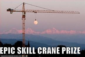 EPIC SKILL CRANE PRIZE